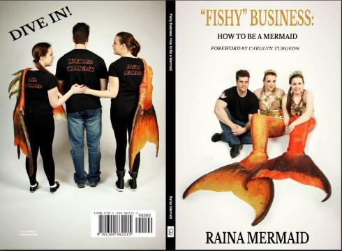 "Raina the Halifax Mermaid's Extremely Helpful ""Fishy Business"": How to Be a Mermaid"